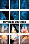 Never Be Younger: A YA Anthology - Olivia Hinebaugh, Christina June, Jessica L Pierce, Cortney Pearson, Rachel Bateman, Adrianne James, Nicole Zoltack, Peggy E. Wicker, Philip S. Johnston