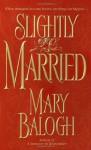 Slightly Married - Mary Balogh