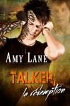 Talker, la rédemption (French Edition) - Amy Lane, Anne Solo