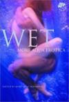 Wet: More Aqua Erotica - Mary Anne Mohanraj