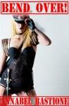 Bend Over! (F/m Military Femdom Erotica) - Annabel Bastione
