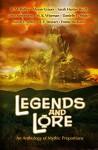 Legends and Lore: An Anthology of Mythic Proportions - Emma Michaels, Lance Schonberg, Sarah E. Seeley, Alyson Grauer, Danielle E. Shipley, Sarah Hunter Hyatt, A.F. Stewart, R.M. Ridley, M.K. Wiseman