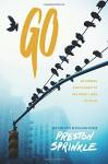 Go: Returning Discipleship to the Front Lines of Faith - Preston Sprinkle, David Kinnaman