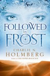 Followed by Frost - Charlie N. Holmberg
