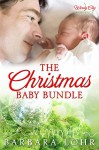 The Christmas Baby Bundle: A Heartwarming Holiday Novella (Windy City Romance Book 4) - Barbara Lohr