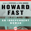An Independent Woman: Lavette Family Saga - Howard Fast, Sandra Burr