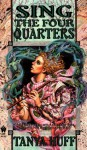 Sing the Four Quarters - Tanya Huff