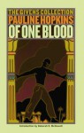 Of One Blood: Or, the Hidden Self: The Givens Collection - Pauline Hopkins, Deborah Mcdowell