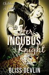 Her Incubus Knight (The Children of Lilith) - Bliss Devlin