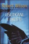 Ušutkani i ukleti (Javier Falcon #2) - Robert Wilson, Ljiljana Šćurić