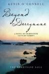 Beyond Derrynane: A Novel of Eighteenth Century Europe (The Derrynane Saga) (Volume 1) - Kevin J. O'Connell