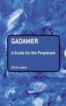Gadamer: A Guide for the Perplexed - Chris Lawn