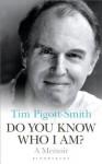 Do You Know Who I Am?: A Memoir - Tim Pigott-Smith