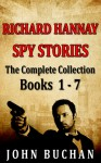 Richard Hannay [Spy Stories] [Books 1 - 7] [The Complete Collection] - John Buchan