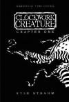 Clockwork Creature: Chapter One - Kyle Strahm