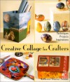 Creative Collage for Crafters: Techniques, Projects, Inspirations - Katherine Duncan Aimone