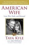 American Wife: A Memoir of Love, War, Faith, and Renewal - Taya Kyle, Jim DeFelice