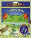 Fantastic Frogs : Zoomers Series - Claire/ Bampton/ hawcock, Claire Bampton, David Hawcock, Ian Dicks, Garry Walton