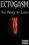 Ectogasm: No Body to Love (The Katrina Nightingale Chronicles) - Fannie Tucker