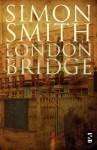 London Bridge - Simon Smith