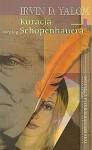 Kuracja według Schopenhauera - Irvin David Yalom