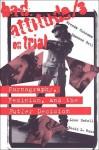 Bad Attitude/S on Trial - Brenda Cossman, Shannon Bell, Becki Ross, Lise Gotell