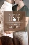 Served Hot (Portland Heat) - Annabeth Albert