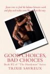 Good Choices, Bad Choices - Trixie Savreux