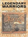 Legendary Warriors: Great Heroes in Myth and Reality - Daniel Mersey