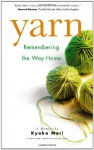 Yarn: Remembering the Way Home - Kyoko Mori