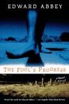 The Fool's Progress - Edward Abbey