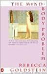 The Mind-Body Problem - Rebecca Newberger Goldstein
