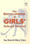 The Encyclopaedia of School Stories: Volume 1: The Encyclopaedia of Girls' School Stories - Sue Sims, Hilary Clare, Rosemary Auchmuty, Joy Wotton