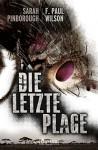Die letzte Plage: Thriller - F. Paul Wilson, Sarah Pinborough, Kalle Max Hofmann