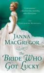 The Bride Who Got Lucky (The Cavensham Heiresses) - Janna MacGregor