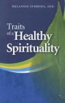 Traits of a Healthy Spirituality (Inspirational Reading for Every Catholic) - Melannie Svoboda
