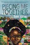 Piecing Me Together - Renée Watson