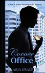 Corner Office: A Real Answers Investigations Mystery - Aria Grace
