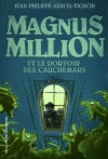 Magnus Million et le dortoir des cauchemars (Hors Série Littérature) (French Edition) - Jean-Philippe Arrou-Vignod, Karim Friha