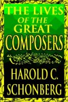 The Lives Of The Great Composers Part 1 Of 2 - Harold C. Schonberg