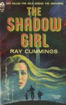 The Shadow Girl - Ray Cummings