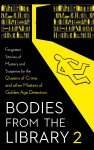 Bodies from the Library 2: Forgotten Stories of Mystery and Suspense by the Queens of Crime and other Masters of Golden Age Detection - Helen Simpson, Agatha Christie, Christianna Brand, Peter Antony, Various Authors, Cyril Alington, E.C.R. Lorac, Jonathan Latimer, Clayton Rawson, S.S. Van Dine, Anthony Shaffer, Peter Shaffer, Ethel Lina White, Dorothy L. Sayers, Tony Medawar