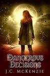 Dangerous Decisions (Obsidian Flame #3) - J. C. McKenzie