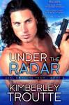 Under the Radar (SEAL EXtreme Team) (Volume 3) - Kimberley Troutte