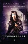 Dawnbreaker - Jay Posey