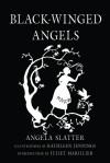 Black-Winged Angels - Angela Slatter