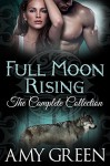 Full Moon Rising: The Complete Boxed Set - Amy Green
