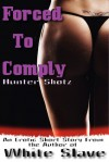 Forced to Comply - Hunter Shotz