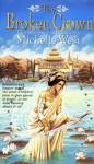 The Broken Crown - Michelle West, Michelle Sagara