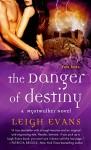 The Danger of Destiny: A Mystwalker Novel - Leigh Evans